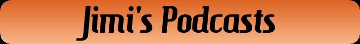 Jimi's Podcast