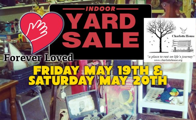 INDOOR YARD SALE TO BENEFIT CHARLOTTE HOUSE